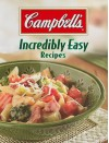 Campbell's Incredibly Easy Recipes (Incredibly Easy Cookbooks) - Publications International Ltd.