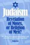 Judaism -- Revelation of Moses, or Religion of Men? - Philip Neal