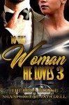 To The Woman He Loves 3 - Theresa Hodge, Shani Greene-Dowdell