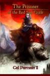 The Prisoner of the Red Sun Castle (The Red Sun Saga) (Volume 1) - Cal Parmain II, Carlos Cara