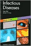 Infectious Diseases: Colour Guide - Peter Ball, James A. Gray