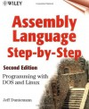 Assembly Language Step-by-step: Programming with DOS and Linux (with CD-ROM) - Jeff Duntemann