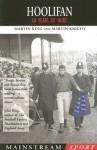 Hoolifan: 30 Years of Hurt - Martin King, Martin Knight