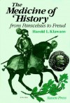 The Medicine Of History From Paracelsus To Freud - Harold L. Klawans