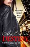 Destiny (Tranquilli Bloodline) (Volume 2) - Celia Breslin