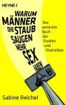 Warum Männer, die staubsaugen, mehr Sex haben: Das verrückte Buch der Studien und Statistiken (German Edition) - Sabine Reichel
