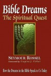 Bible Dreams: The Spiritual Quest: How the Dreams in the Bible Speak to Us Today (Revised 2nd Edition) - Seymour Rossel, Eugene J. Fisher