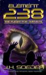Element 238 - The Flight for Survival - Episode 3 - J.H. Soeder, A. Graham
