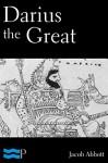 Darius the Great - Jacob Abbott