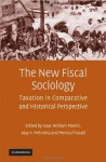 The New Fiscal Sociology - Isaac William Martin, Ajay K. Mehrotra, Monica Prasad