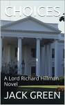 CHOICES: A Lord Richard Hillman Novel - JACK GREEN