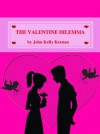 The Valentine Dilemma - John Keenan