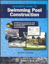 Builder's Guide to Swimming Pool Construction - Max Schwartz