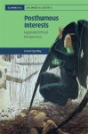 Posthumous Interests: Legal and Ethical Perspectives - Daniel Sperling