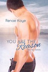 You Are the Reason - Renae Kaye
