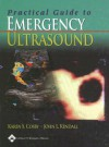 Practical Guide to Emergency Ultrasound - Karen S. Cosby, John L. Kendall