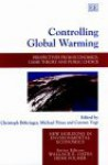 Controlling Global Warming: Perspectives From Economics, Game Theory And Public Choice (New Horizons In Environmental Economics) - Christoph Bohringer