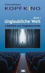 Unglaubliche Welt (Kopfkino) (German Edition) - Thomas Dellenbusch, Michael Meisheit