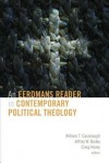 An Eerdmans Reader in Contemporary Political Theology - William T. Cavanaugh, Jeffrey W. Bailey, Craig Hovey