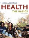 Health: The Basics Value Package (Includes Myhealthlab Student Access Kit for Health: The Basics) - Rebecca J. Donatelle