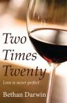 Two Times Twenty - Darwin, Bethan Darwin