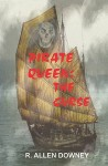 Pirate Queen: The Curse - R. Allen Downey