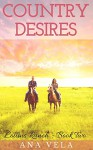 Country Desires (Collins Ranch - Book Two) - Ana Vela