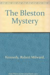 The Bleston Mystery - A.G. Macdonell, Milward Kennedy