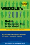 2007 Guide to Employment Sites on the Internet: for Corporate and Third Party Recruiters, Job Seekers and Career Activists - Peter Weddle
