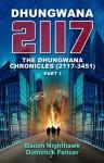 Dhungwana 2117 - The Dhungwana Chronicles (2117-3451) Part 1 - Baibin Nighthawk, Dominick Fencer