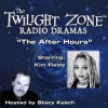 The After Hours: The Twilight ZoneTM Radio Dramas - Rod Serling, Stacy Keach, Kim Fields, Falcon Picture Group