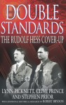 Double Standards: The Rudolf Hess Cover-Up - Lynn Picknett, Clive Prince, Stephen Prior, Robert Brydon