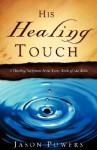 His Healing Touch - Jason Powers