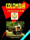 Colombia Country Study Guide - USA International Business Publications, USA International Business Publications