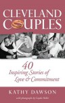 Cleveland Couples: 40 Inspiring Stories of Love & Commitment - Kathy Dawson