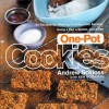 One-Pot Cookies: 50 Recipes for Making Cookies from Scratch Using a Pot, a Spoon, and a Pan - Andrew Schloss