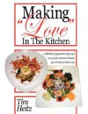 "Making ""Love"" in the Kitchen - Tim Heitz"