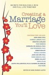 Creating a Marriage You'll Love: Secrets for Building a Rich and Full Life Together - Mark Chimsky-Lustig