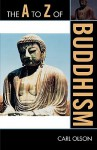 The A to Z of Buddhism (A to Z Guides (Scarecrow Press)) - Carl Olson