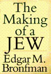 The Making of a Jew - Edgar M. Bronfman
