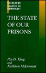 The State Of Our Prisons - Roy D. King, Kathleen McDermott