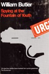 Spying at the Fountain of Youth - William Butler