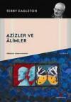 Azizler ve Alimler - Terry Eagleton, Osman Akınhay
