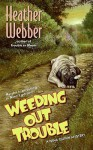 Weeding Out Trouble (Nina Quinn, #5) - Heather Webber
