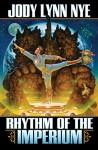 Rhythm of the Imperium - Jody Lynn Nye