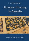 A History of European Housing in Australia - Patrick Nicol Troy