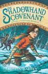 The Shadowhand Covenant (The Vengekeep Prophecies) - Brian Farrey, Brett Helquist