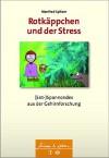 Rotkäppchen und der Stress: (Ent-)Spannendes aus der Gehirnforschung - Manfred Spitzer