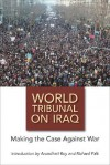 World Tribunal on Iraq: Making the Case Against War - Müge Gürsoy Sökmen, Richard A. Falk