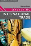 Mastering International Trade - Chris Marshall